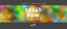 "KooooosuK solo exhibition ""BRAND NEW"""