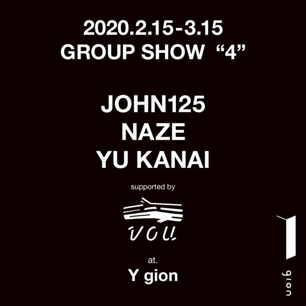 "John125 / NAZE /Yu Kanai  GROUP SHOW  ""4"" supported byVOU"