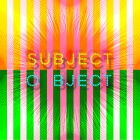 ", 【Support Exhibition】""SUBJECT / OBJECT"""